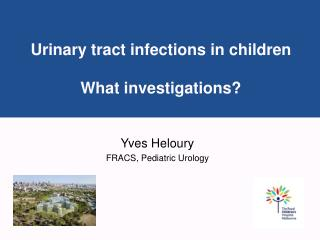 Urinary tract infections in children What investigations?