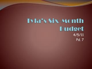 Tyla's Six-Month Budget