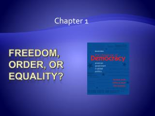 Freedom, Order, or Equality?