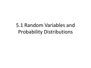 5.1 Random Variables and Probability Distributions