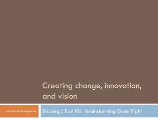 Creating change, innovation, and vision