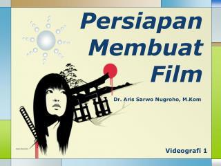 Persiapan Membuat  Film