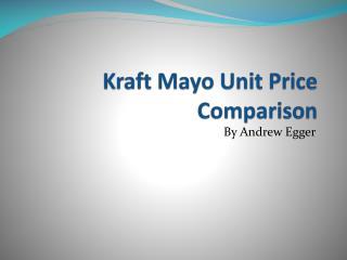 Kraft Mayo Unit  P rice Comparison