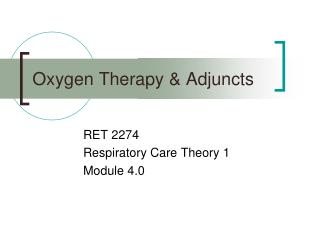 Oxygen Therapy  Adjuncts