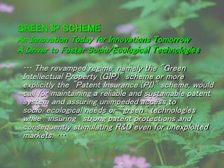 GREEN IP SCHEME An Innovation Today for Innovations Tomorrow A Driver to Foster Socio
