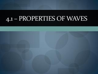 4.1 – Properties of Waves