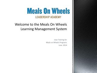 Welcome to the Meals On Wheels  Learning Management System