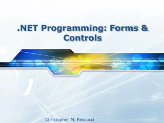.NET Programming: Forms & Controls