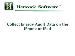 Collect Energy Audit Data on the  iPhone  or  iPad