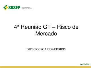 4� Reuni�o GT � Risco de Mercado