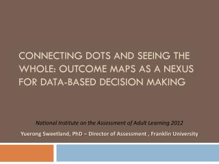 Connecting dots and seeing the whole: Outcome maps as a nexus for data-based decision making