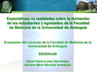 Evaluación del currículo de la Facultad de Medicina de la Universidad de Antioquia EDUSALUD