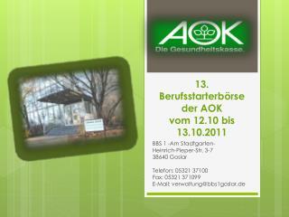 13. Berufsstarterbörse  der AOK   vom 12.10 bis 13.10.2011