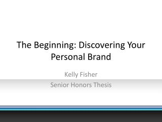 The Beginning: Discovering Your Personal Brand