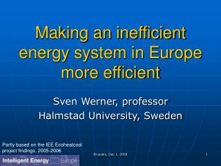 Making an inefficient energy system in Europe more efficient