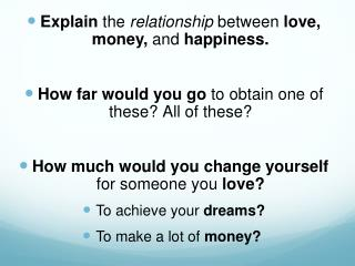 Explain  the  relationship  between  love, money,  and  happiness.
