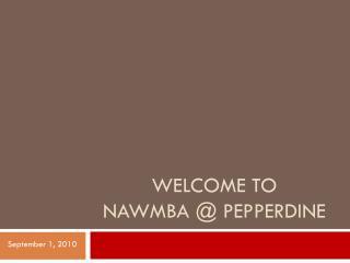 Welcome to Nawmba  @  pepperdine