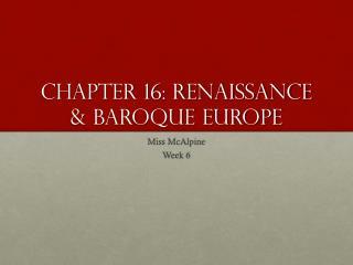 Chapter 16: Renaissance & Baroque Europe
