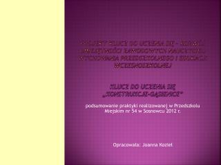 podsumowanie praktyki realizowanej w Przedszkolu Miejskim nr 54 w Sosnowcu  2012 r.
