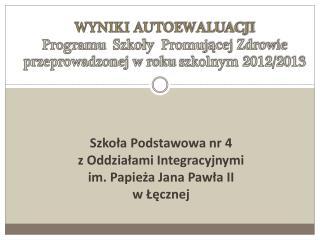 Szkoła Podstawowa nr 4  z Oddziałami Integracyjnymi im . Papieża Jana Pawła II w Łęcznej