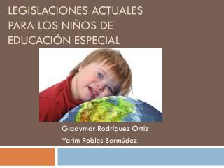 Legislaciones actuales para los niños de educación especial