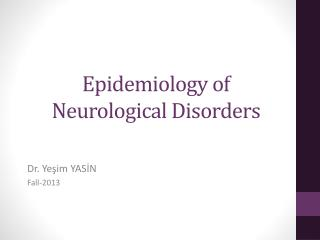 Epidemiology of Neurological Disorders