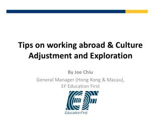 Tips on working abroad & Culture Adjustment and Exploration