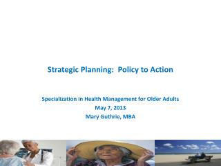 Strategic Planning:  Policy to Action