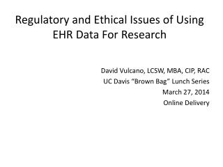 Regulatory and Ethical Issues of Using EHR Data For Research