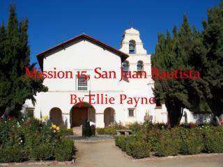 Mission 15, San Juan Bautista