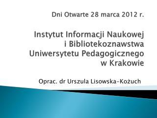 Oprac . dr  Urszula  Lisowska-Kożuch