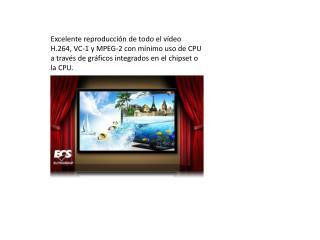 Gráficos Intel HD 2000/3000(Intel 2nda generación CPU) & 2500/4000(Intel 3ra generación CPU)