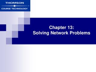Chapter 13: Solving Network Problems