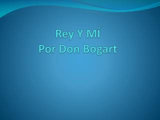 Rey Y M�  Por Don Bogart