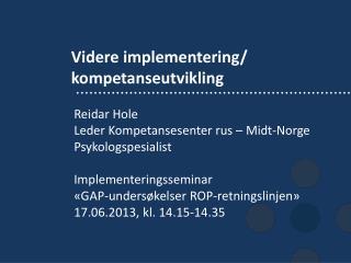 Videre implementering / kompetanseutvikling