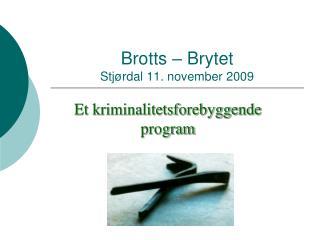 Brotts – Brytet  Stjørdal 11. november 2009