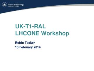 UK-T1-RAL  LHCONE Workshop