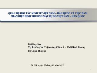 Bùi  Huy  Sơn Vụ  Trưởng Vụ  Thị  trường Châu  Á -   Thái Bình Dương Bộ  Công  Thương