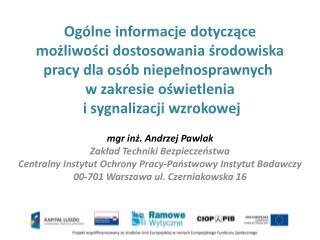 m gr inż. Andrzej Pawlak   Zakład Techniki Bezpieczeństwa