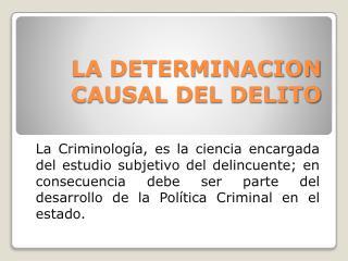 LA DETERMINACION CAUSAL DEL DELITO