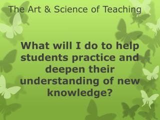 The Art & Science of Teaching