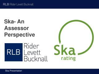 Ska- An Assessor Perspective