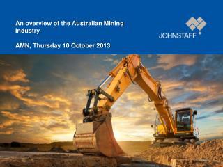 An overview of the Australian Mining  Industry AMN, Thursday 10 October 2013
