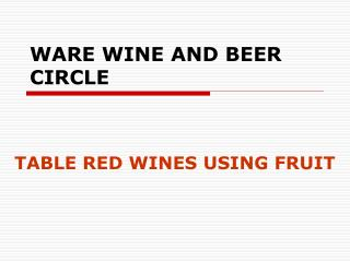 WARE WINE AND BEER CIRCLE