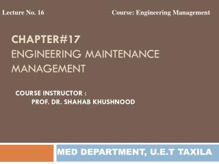 Chapter#17 Engineering  MAINTENANCE MANAGEMENT