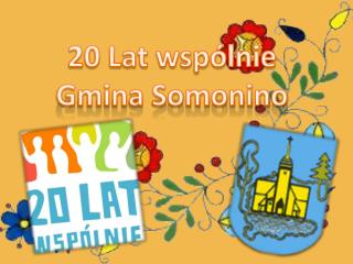 20 Lat wspólnie Gmina Somonino