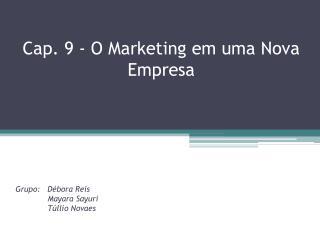 Cap. 9 - O Marketing em uma Nova Empresa