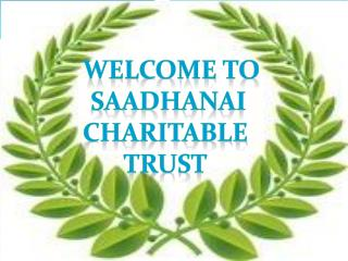 Welcome to  Saadhanai  charitable  trust