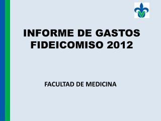 INFORME DE GASTOS  FIDEICOMISO 2012