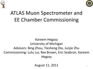 ATLAS  Muon  Spectrometer and  EE Chamber Commissioning